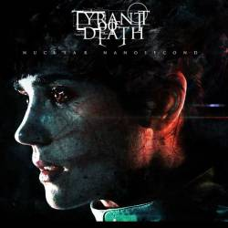 Tyrant Of Death : Nuclear Nanosecond
